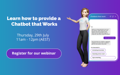 Learn how to provide a Chatbot that Works in our next webinar