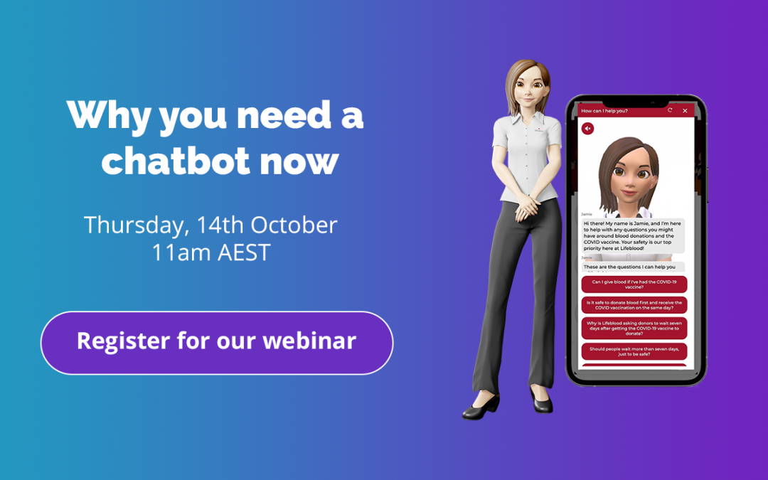 Learn why you need a chatbot now in our next webinar